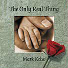 The Only Real Thing by Mark Kelso